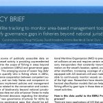 POLICY BRIEF: Satellite tracking to monitor area-based management tools & identify governance gaps in fisheries beyond national jurisdiction